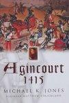 Jones, Michael K. - Agincourt 1415 / battlefield guide