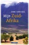 Ees, Erik van - Mijn Zuid-Afrika