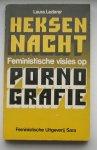 LEDERER, LAURA, - Heksennacht. Feministische visies op pornografie.