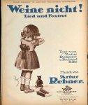 Rebner, Artur: - Weine nicht! Lied und Foxtrot. Text von Artur Rebner