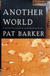 Barker, Pat - Another World (ENGELSTALIG)