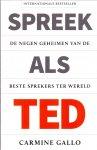 Gallo, Carmine (ds 1247) - Spreek als TED / De negen geheimen van de beste sprekers ter wereld