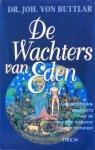 Buttlar, dr. Joh. von - De Wachters van Eden; de fascinerende speurtocht naar de magische toekomst van de mensheid