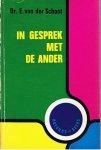Schoot, E. van der - In gesprek met de ander - praktische psychologie van het gesprek