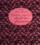Cecil Saint-Laurent - L'histoire imprévu des dessous féminins
