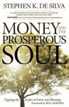 De Silva, Stephen K. - Money and the Prosperous Soul Tipping the Scales of Favor and Blessing
