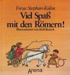 Stephan-Kühn, Freya / Illustrationen von Rolf Rettich - Viel Spass mit den Römern! Spiel- und Lesebuch zur römischen Geschichte