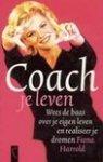 Harrold, F. - Coach je leven / wees de baas over je eigen leven en realiseer je dromen