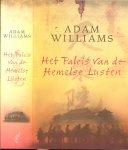 Williams Adam vertaald door Ineke van Bronswijk - Het paleis van de hemelse lusten  .... Een uitzonderlijk goed boek. Vol liefde, verlies, opium, bloed, waaghalzerij : beter dan dit bestaat er niet als avonturenverhaal