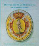 Graaf, D.P. de, Kwaadgras, E.P. & Peype, D.C.J. van (samenst.) - De stijl der Vrije Metselaren. Een maçonniek platenboek