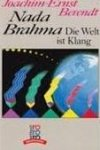 Berendt, Joachim-Ernst - Nada Brahma. Die Welt ist Klang