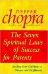 Chopra, Deepak - The Seven Spiritual Laws of Successful Parenting