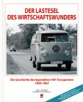 Schneider, Hans J. (ds1273) - Der Lastesel des Wirtschaftswunders. Die Geschichte des legendaren VW-Transporters 1948-1967