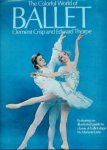 Clement Crisp, Edward Thorpe - The colorful world of ballet