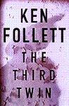 Follett, Ken. - Follett: The  third  twin.