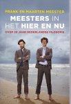 Meester, Frank, Meester, Maarten - Meesters in het hier en nu / over 20 jaar Nederlandse filosofie