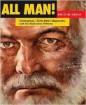 Earle, David M. - All man! : Hemingway, 1950s men's magazines, and the masculine persona
