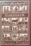 Franklin, Benjamin - Poor Richard's Almanack; being the choicest morsels of wisdom, written during the years of the almanack's publications