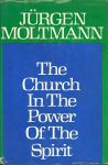 Moltmann, Jürgen - The church in the power of the spirit