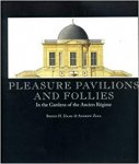 Dams Bernd H. & Zega Andrew - Pleasure Pavilions and Follies in the Gardens of the Ancien Regime