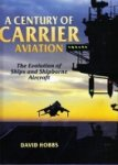 Hobbs, David - A Century of Carrier Aviation