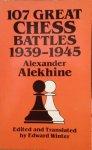 Alekhine, Alexander - 107 Great Chess Battles, 1939-1945