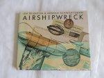 Deighton, Len en Arnold Schwartzman - Airshipwreck