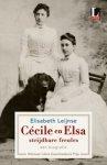 Leijnse, Elisabeth - Cecile en Elsa, strijdbare freules / een biografie