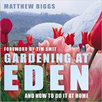 Biggs Matthew - Gardening At Eden: And How To Do It At Home