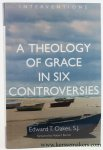 Oakes, Edward T. - A theology of grace in six controversies.