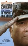 Petre, Peter - General H.Norman Schwarzkopf:  It doesn't take a hero -The Autobiography: