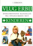 Seebregts, Marjolijn (medische bewerking) - Vlug erbij. Doeltreffend handelen bij ongelukken met kinderen