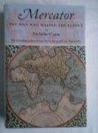 Crane, Nicholas - Mercator. The man who mapped the planet