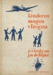 Viruly, Adriaan / Feijter, J.M. de - Kinderen mogen vliegen