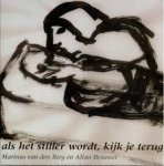 Berg, Marinus van den / Brouwer, Alian - Als het stiller wordt, kijk je terug / beelden, woorden, gedachten en verhalen die je wilt bewaren als men zegt dat je moet loslaten