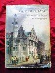 Schwencke, Johan - Oud Den Haag. Over mensen en dingen die voorbijgingen