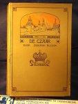 Alcock , Deborah - De Czaar , een verhaal uit den tijd van Napoleon ; vertaling van J. E. van der Waals met acht platen van J.H. Isings Jr.