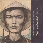 Vysotsky, Sergei & Glazunov, Ilja - The Undaunted Heroes : A Vietnam Diary
