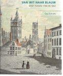 Schrans, Guy - Van Wit naar Blauw - Gent tussen 1780 en 1842