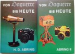 Abring, H.D. - Von Daguerre Bis Heute. Deel 1 en 2.