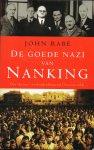 Rabe, John - De goede nazi van Nanking / hoe één man tweehonderdduizend Chinezen redde