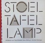 Schudel, Paul; Hans Ebbing; Herman Hersmen ; L.J.M. Knoef - Stoel tafel lamp : ontwerpen van Paul Schudel, Hans Ebbing & Herman Hermsen