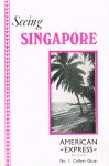 Singapore - Seeing Singapore / [published by] American Express Travel Service]