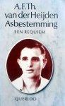 Heijden, A.F.Th. van der - Asbestemming (Een requiem)