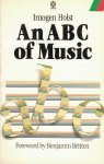 Holst, Imogen - ABC of Music / A short practical guide to the basic essentials of rudiments, harmony, and form