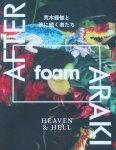 Nobuyoshi Araki; Marc Feustel; Shigeo Goto; Russet Lederman; Ivan Vartanian et al. - After Araki Heaven & Hell ; FOAM special issue #40