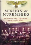 Townsend, Tim (ds1247) - Mission at Nuremberg / An American Army Chaplain and the Trial of the Nazis