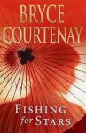 Courtenay, Bryce - Fishing for Stars