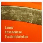 Berg, J.H van de Berg - Langs Enschedese textielfabrikanten