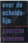 Simenon, Georges - 619  -Over de scheidslijn